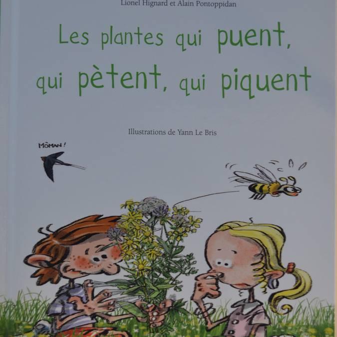 •Les plantes qui puent, qui pètent, qui piquent (15 €).