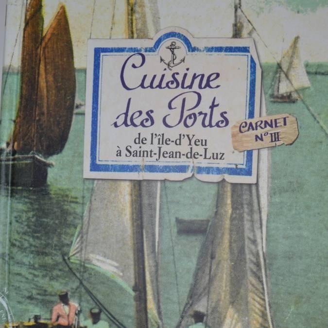 •La cuisine des ports (10 €)