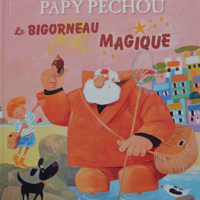 •Papy Pechou et le bigorneau magique, (11.90 €)